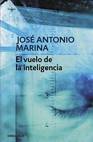El vuelo de la inteligencia por Jose Antonio Marina