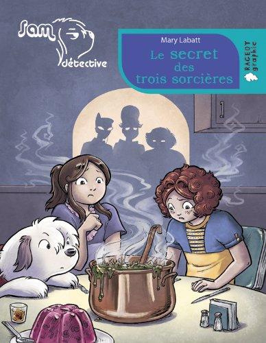le-secret-des-trois-sorcieres-sam-detective-rageot-graphic