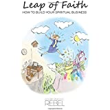 Leap of Faith: How To Build Your Spiritual Business