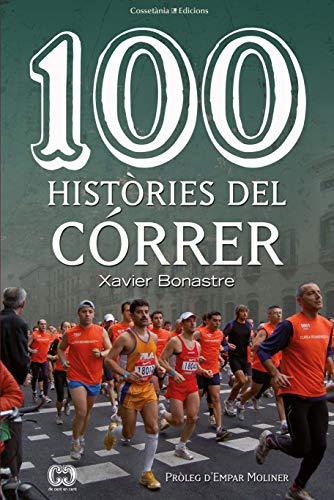 100 històries del córrer (De 100 en 100) por Xavier Bonastre i Thió