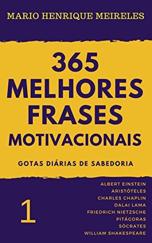 365 Melhores Frases Motivacionais Gotas Diárias De