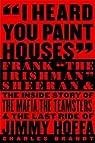 I Heard You Paint Houses par Brandt