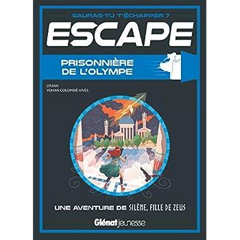 Escape ! Prisonnière de l'Olympe: Une aventure de Silène, fille de Zeus