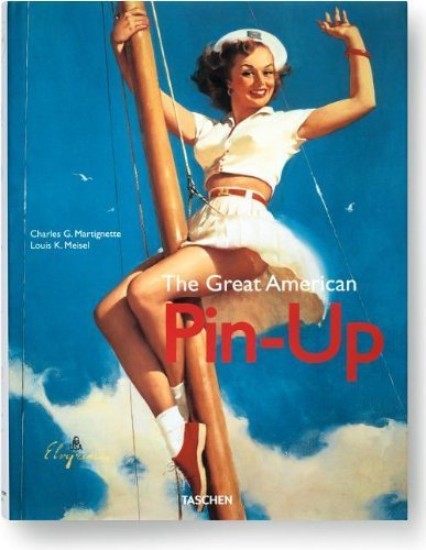 The Great American Pin-Up by Martignette, Charles, Meisel, Louis K. (2011) Hardcover