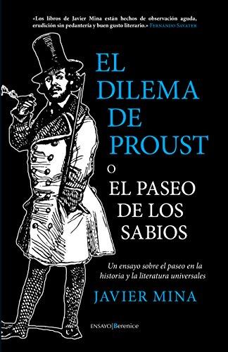 El dilema de Proust: Un ensayo sobre el paseo en la historia y la literatura universales por Javier Mina Astiz
