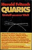Quarks Urstoff unserer Welt - Harald Fritzsch
