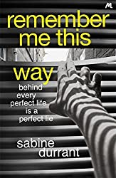 Remember Me This Way by Sabine Durrant (2014-07-17)