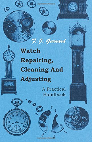 watch-repairing-cleaning-and-adjusting-a-practical-handbook
