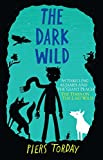 The Dark Wild: Book 2 (Last Wild Trilogy) by Piers Torday