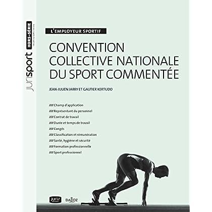 L'employeur sportif. Convention collective nationale du sport commentée - 1re édition