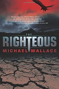The Righteous (Righteous Series) von [Wallace, Michael]