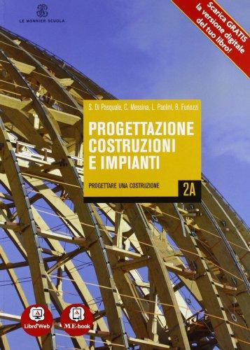Progettazione costruzioni impianti - Volume 2A + Volume 2B + Volume 2C. Con Me book e Contenuti Digitali Integrativi online