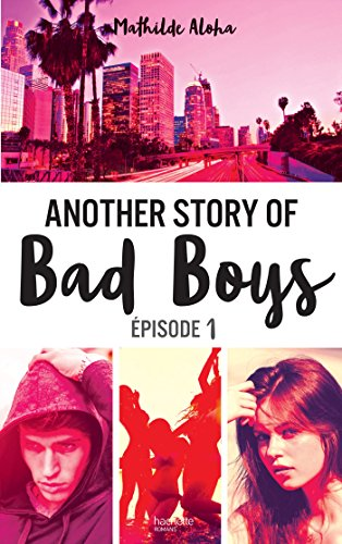 Another story of bad boys - tome 1 (Hors-séries) par Mathilde Aloha