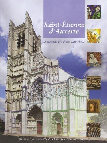 Saint-Etienne d'Auxerre : La seconde vie d&#39...