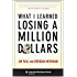 What I Learned Losing A Million Dollars (English Edition)