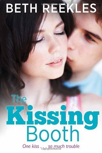 The Kissing Booth by Beth Reekles (2013-05-14)