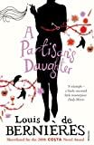 A Partisan's Daughter by Louis de Bernieres (2009-01-29) - Louis de Bernieres