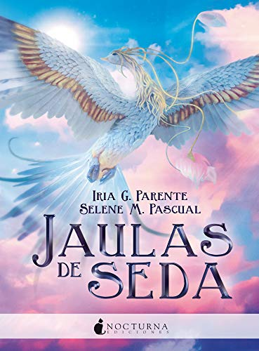 Jaulas de seda (Marabilia nº 4) eBook: Iria G. Parente, Selene M ...