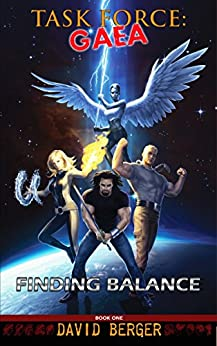 Task Force: Gaea: Finding Balance by [Berger, David]