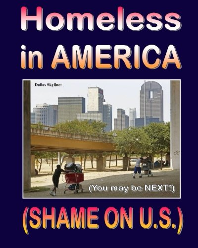 Homeless in America: (You May Be Next)