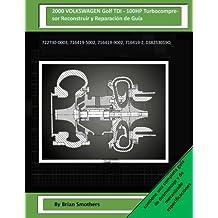 2000 VOLKSWAGEN Golf TDI - 100HP Turbocompresor Reconstruir y Reparación de Guía: 722730-0003, 716419-5002, 716419-9002, 716419-2, 038253019Q