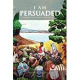 I Am Persuaded: Christian Leadership As Taught by Jesus
