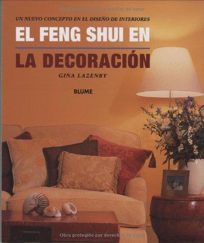 El feng shui en la decoración: Un nuevo concepto en el diseño de interiores by Gina Lazenby (2001-09-01)