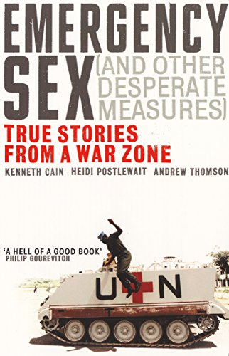 Emergency Sex (And Other Desperate Measures): True Stories from a War Zone por Andrew Thomson
