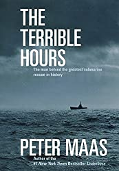 The Terrible Hours: The Man Behind the Greatest Submarine Rescue in History by Peter Maas (1999-09-22)