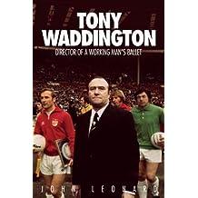 Tony Waddington: Director of a Working Man's Ballet