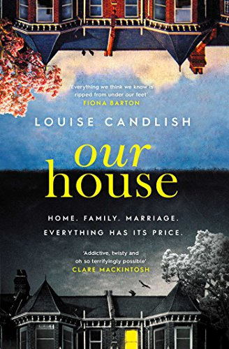 Our House: one of the most talked-about thrillers of 2018, with THAT OMG ending by [Candlish, Louise]