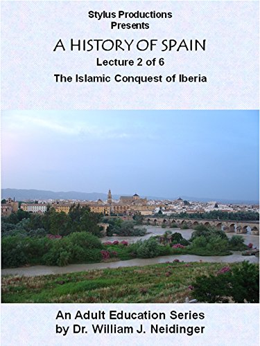 a-history-of-spain-lecture-2-of-6-the-islamic-conquest-of-iberia