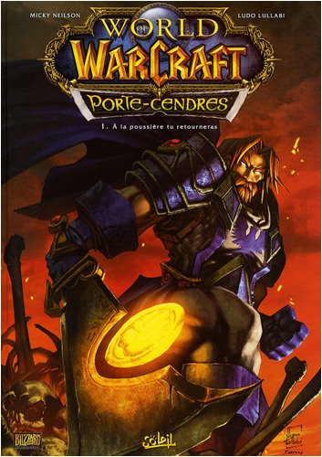 World of Warcraft Porte-Cendres, Tome 1 : A la poussière tu retourneras
