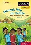 Leseprofi – Mbongis Weg zur Schule. Eine Geschichte aus Afrika, 2. Klasse (DUDEN Leseprofi 2. Klasse)