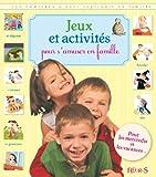 Jeux et activités : pour s'amuser en famille | Lepetit, Emmanuelle (1973-....). Auteur
