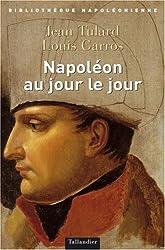 Napoléon au jour le jour, 1769-1821