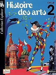 Histoire des arts Cycle 2 : Livre de l'élève