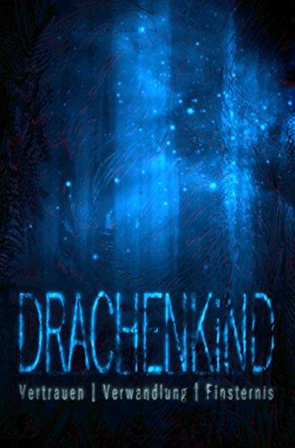 Drachenkind: Vertrauen | Verwandlung | Finsternis