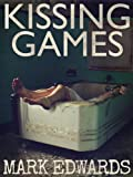 Kissing Games (A Quick Read Thriller Book 1)