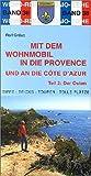 Mit dem Wohnmobil in die Provence und an die Côte d'Azur: Teil 2: Der Osten (Womo-Reihe) - Ralf Gréus