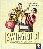 Swingfood: Das Kochbuch mit Swing-Musik