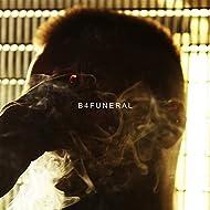 B4funeral [Explicit]