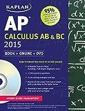 Kaplan AP Calculus AB & BC 2015: Book + Online + DVD (Kaplan Test Prep) by Tamara Lefcourt Ruby (2014-09-02)