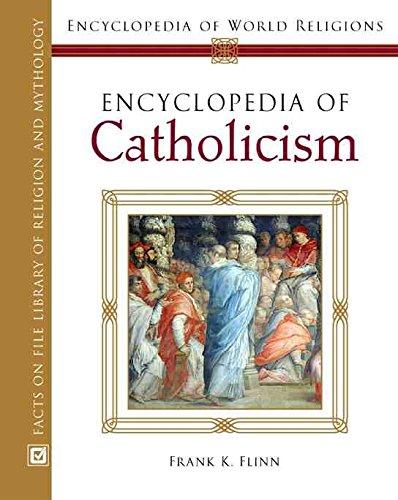 [Encyclopedia of Catholicism] (By: Frank K. Flinn) [published: April, 2007]