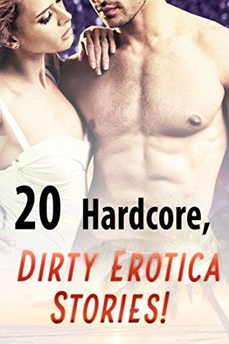 20 Hardcore, Dirty Erotica Stories! (English Edition)