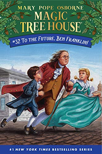 To the Future, Ben Franklin! (Magic Tree House (R) Book 32) (English Edition)