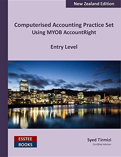 computerised-accounting-practice-set-using-myob-accountright-entry-level-new-zealand-edition