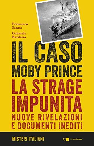 Il caso Moby Prince. La strage impunita. Nuove rivelazioni e documenti inediti