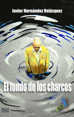 El fondo de los charcos (Serie negra nº 4) por Javier Hernández Velázquez
