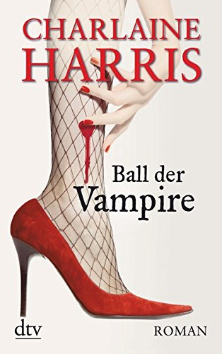 Ball der Vampire: Roman (Sookie Stackhouse)